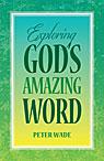 Exploring God's Amazing Word