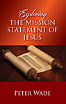 Exploring the Mission Statement of Jesus