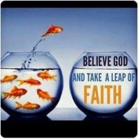 Believe God and take a leap of faith